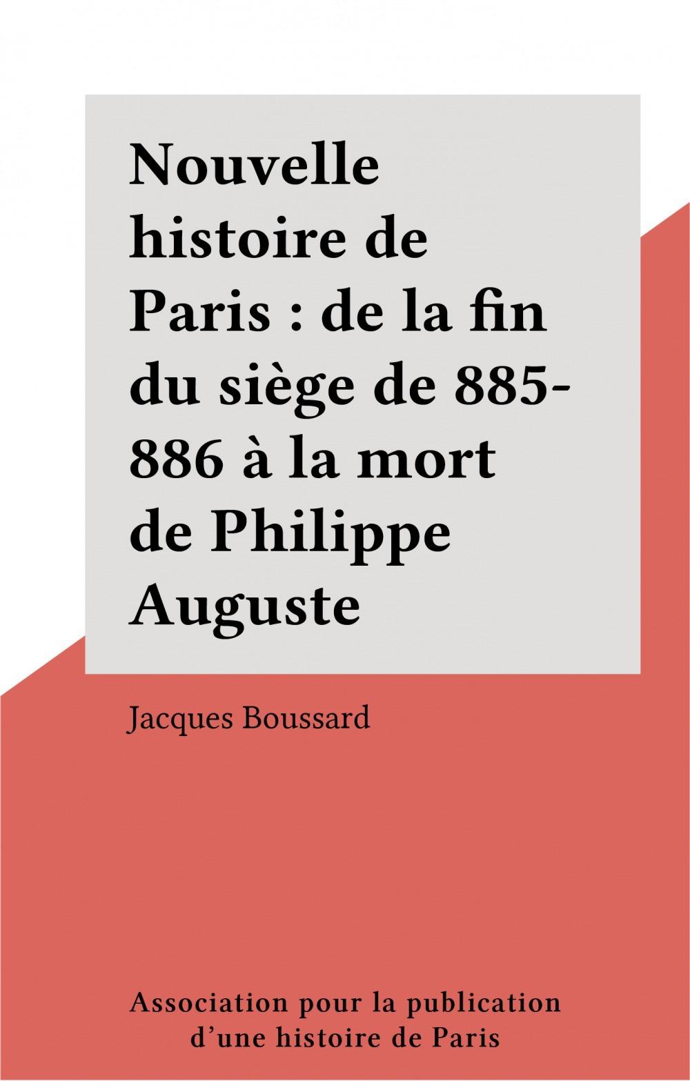 De la fin du siege de 885-886 a la mort de philippe auguste