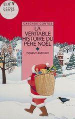 Vente Livre Numérique : La Véritable Histoire du Père Noël  - Michel-Aimé Baudouy - Nicolas de Hirsching - Yvon Mauffret - Baudouy