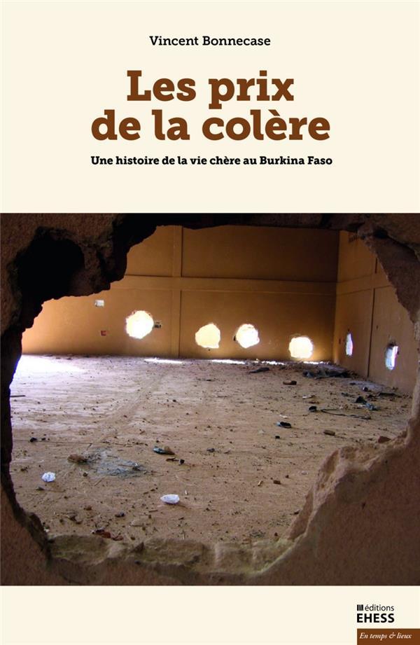 Les prix de la colère ; une histoire de la vie chère au Burkina Faso
