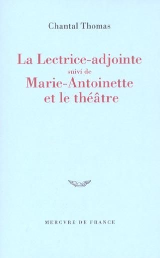 la lectrice adjointe/marie-antoinette et le theatre