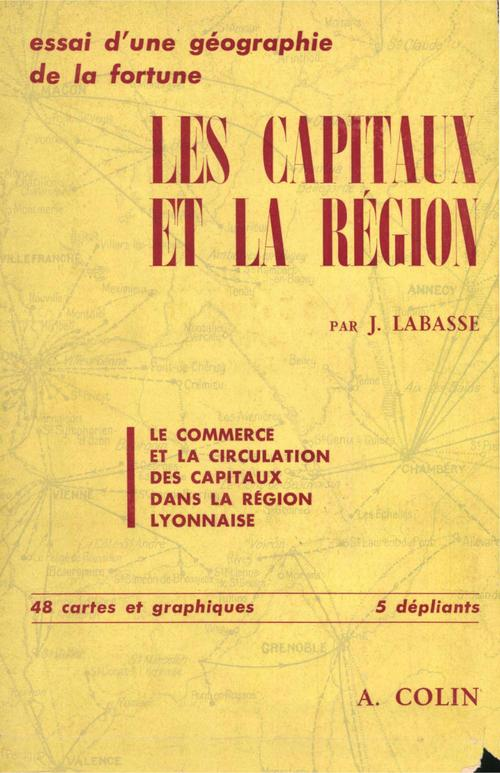 Les capitaux et la région ; essai d'une géographie de la fortune