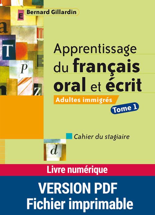 Apprentissage du français oral et écrit t.1 ; adultes immigrés ; cahier du stagiaire