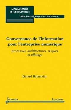 Gouvernance de l'information pour l'entreprise numerique (collection management et informatique)