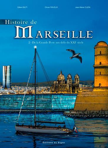 Histoire de Marseille t.2 ; de la grande peste aux défis du XXIe siècle
