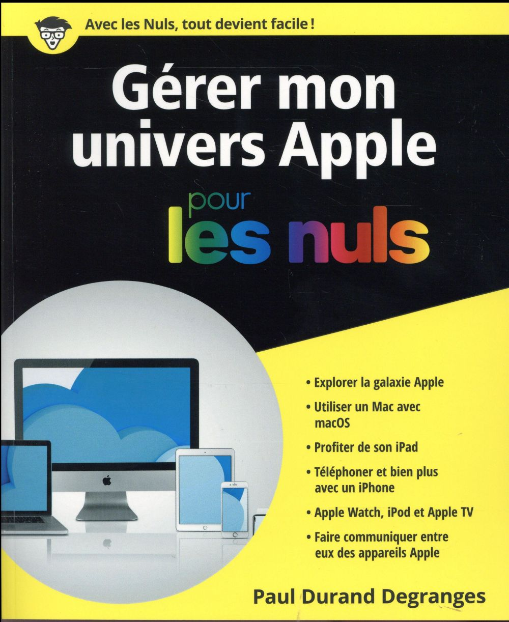 Durand Degranges Paul - GERER MON UNIVERS APPLE POUR LES NULS