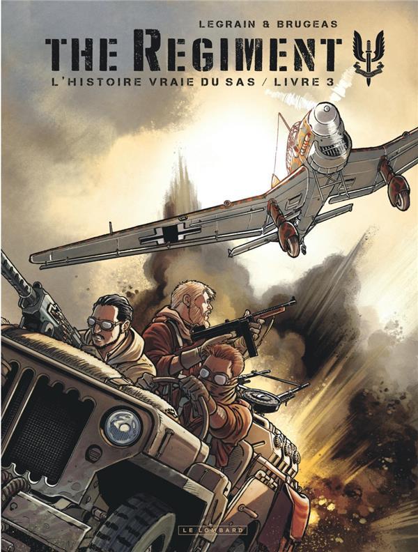 The regiment ; l'histoire vraie du SAS T.3