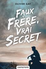 Vente Livre Numérique : Faux frère, vrai secret  - Olivier GAY
