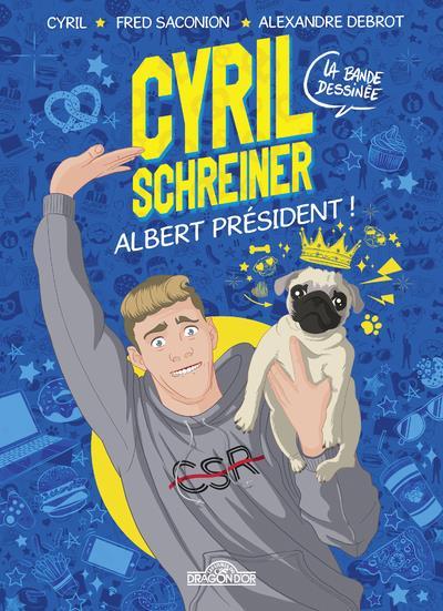 Cyril Schreiner ; Albert président !