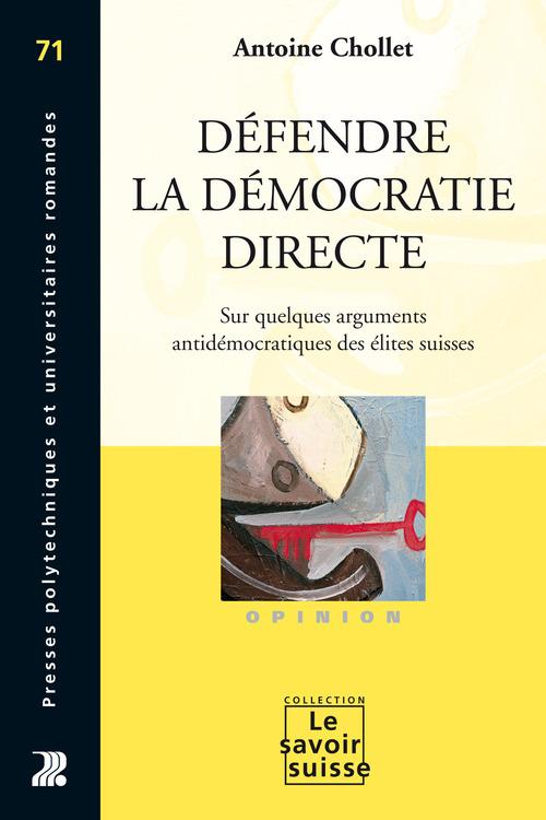 Défendre la démocratie directe ; sur quelques arguments antidémocratiques des élites suisses