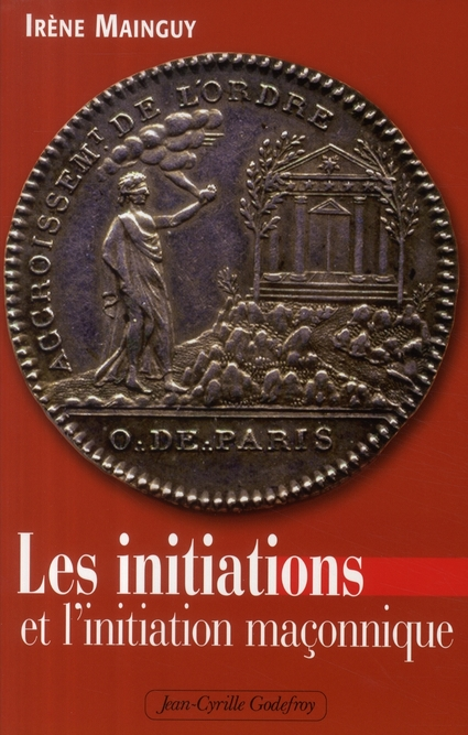 Les initiations et l'initiation maçonnique