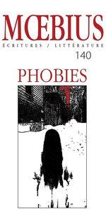 Moebius no 140 : « Phobies » Février 2014  - Patrick - Carl-Keven Korb - François Leblanc - Robert Giroux - Jean Lejeune - Daniel Grenier - Julie Lebrun - Fannie Langlois
