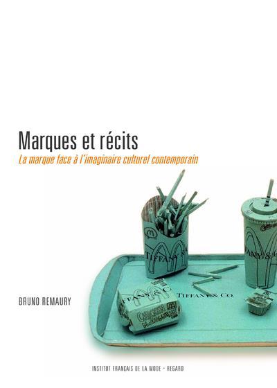 Marques et récits ; la marque face à l'imaginaire culturel contemporain