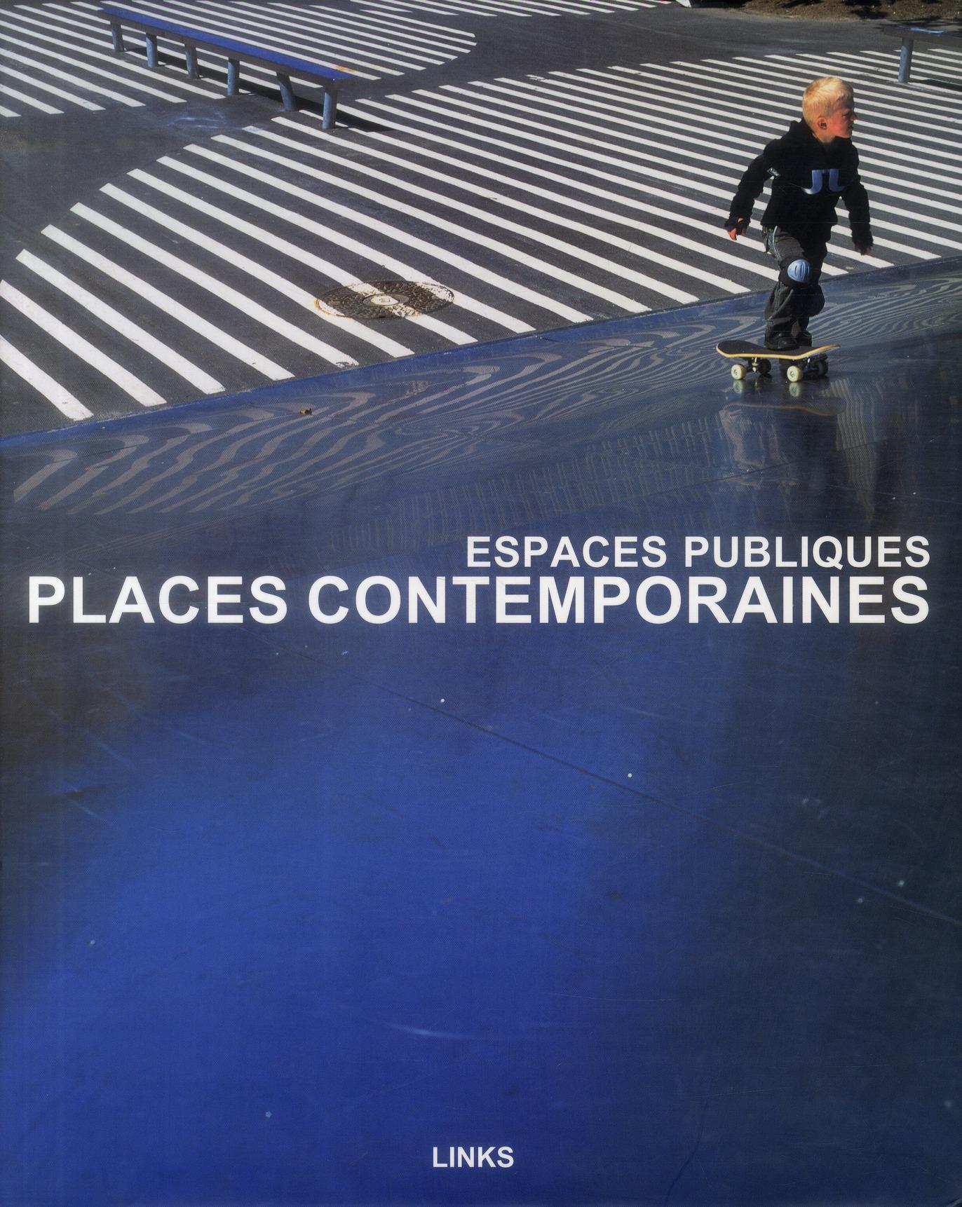 Places contemporaines ; espace public