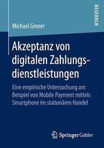 Akzeptanz von digitalen Zahlungsdienstleistungen  - Michael Ginner