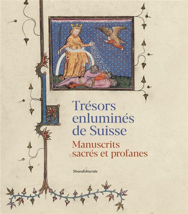 trésors enluminés de Suisse ; manuscrits sacrés et profanes