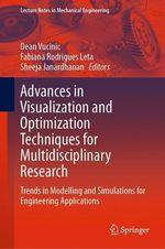 Advances in Visualization and Optimization Techniques for Multidisciplinary Research  - Fabiana Rodrigues Leta - Dean Vucinic - Sheeja Janardhanan