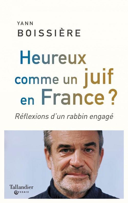 Heureux comme un juif en France ? réflexions d'un rabbin engagé