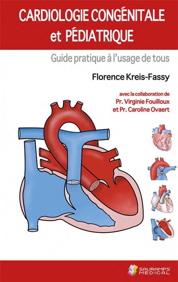 Cardiologie congénitale et pédiatrique : guide à l'usage de tous
