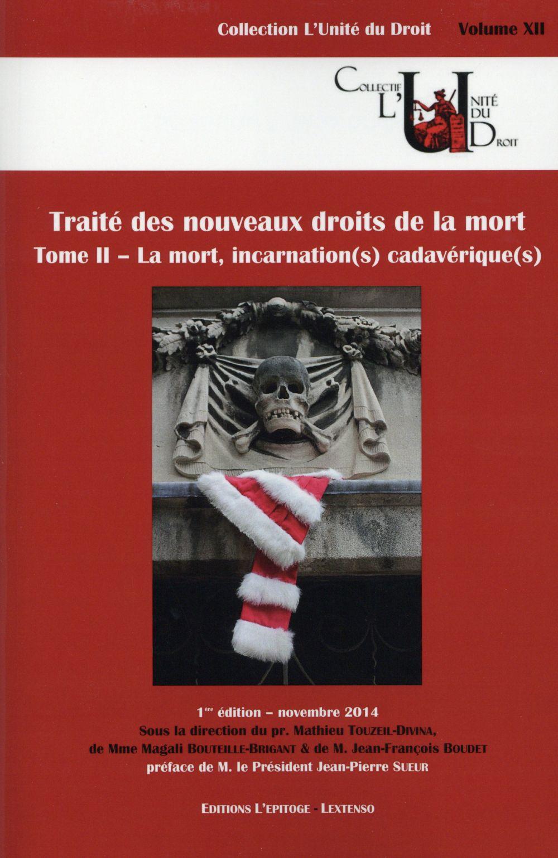 Traité des nouveaux droits de la mort t.2 ; la mort, incarnation(s) cadavérique(s)