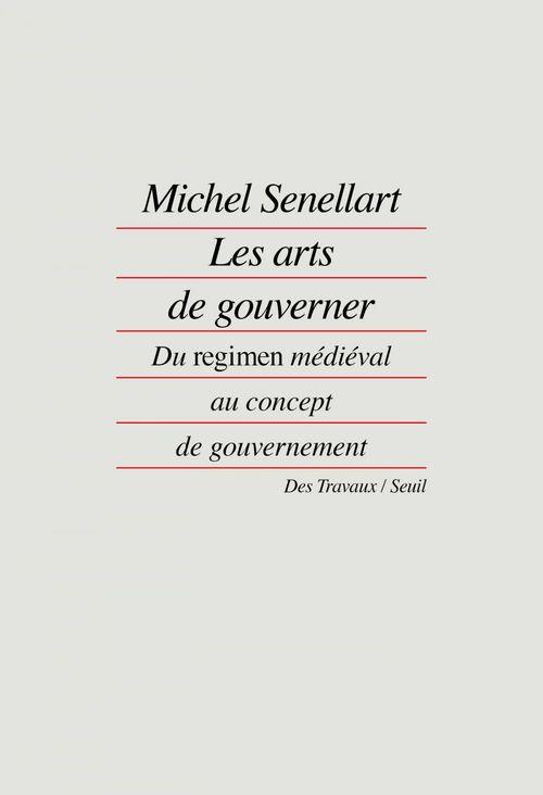 les arts de gouverner ; du regimen médiéval au concept de gouvernement