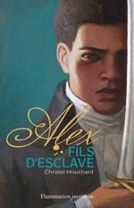 Vente EBooks : Alex fils d'esclave  - Christel Mouchard