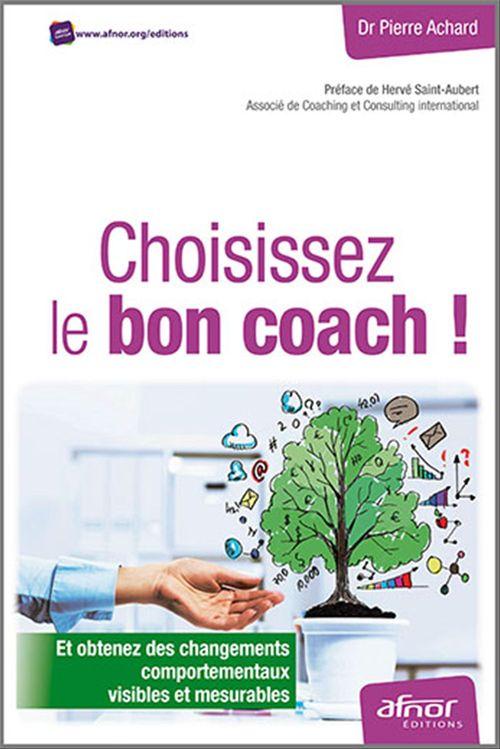 Choisissez le bon coach ! et obtenez des changements comportementaux visibles et mesurables