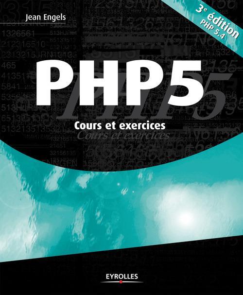 PHP 5 ; cours et exercices (3e édition)