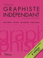 Vente EBooks : Profession graphiste indépendant - 6e édition  - Julien Moya - Eric Delamarre