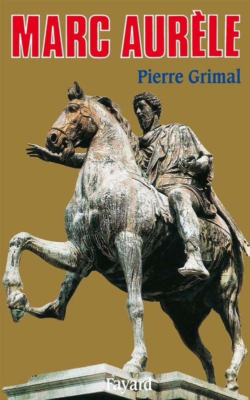 Marc Aurèle  - Pierre Grimal