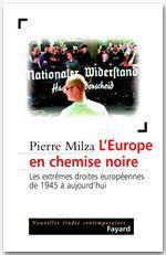 L'europe en chemise noire - les extremes droites europeennes de 1945 a aujourd'hui