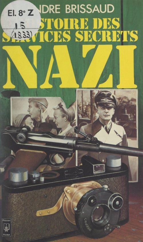 Histoire des services secrets nazi  - Andre Brissaud