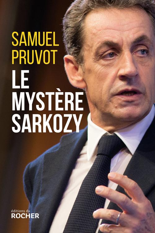 Vente  Le mystère Sarkozy  - Samuel Pruvot