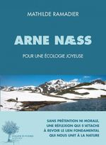 Arne Næss, pour une écologie joyeuse  - Mathilde Ramadier