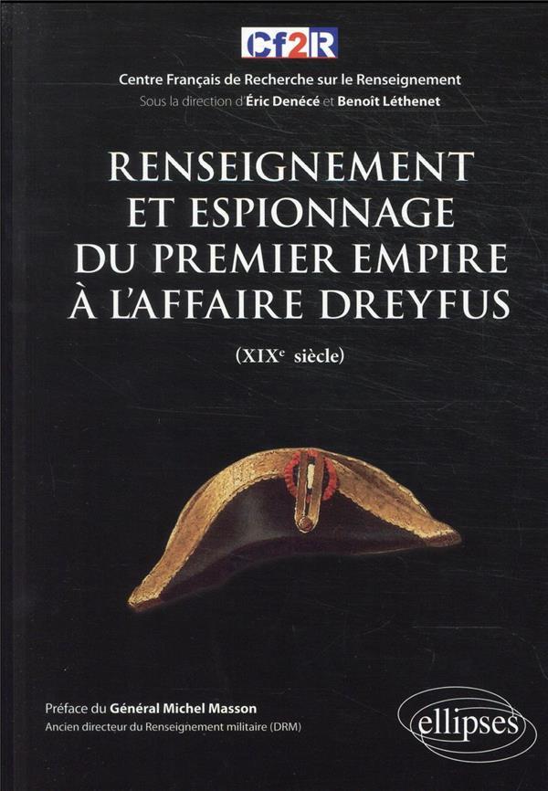 Renseignement et espionnage du premier empire à l'affaire Dreyfus (XIXe siècle)