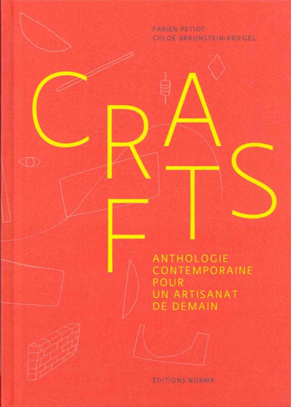 Crafts ; anthologie contemporaine pour un artisanat de demain
