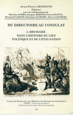 Du Directoire au Consulat 3. Brumaire dans l'histoire du lien politique et de l'État-nation  - Jean-Pierre Jessenne