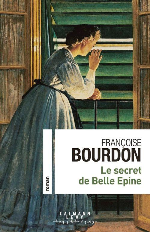 Le secret de Belle Epine  - Francoise Bourdon