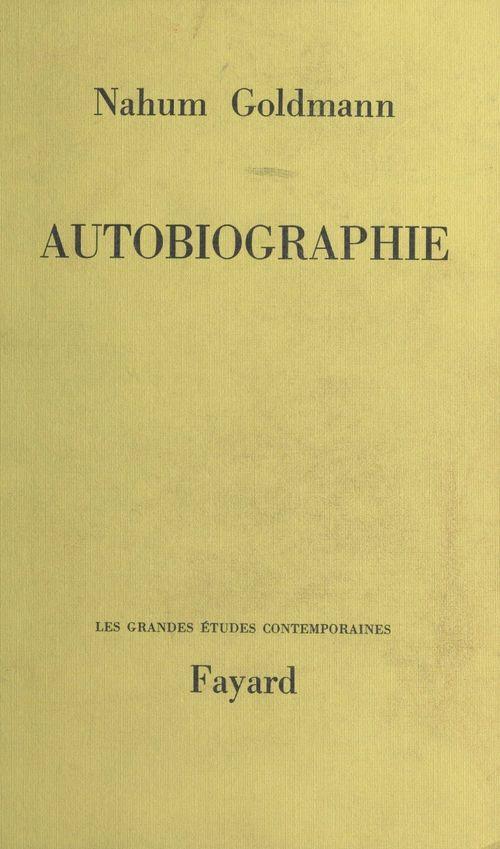 Autobiographie  - Nahum Goldmann