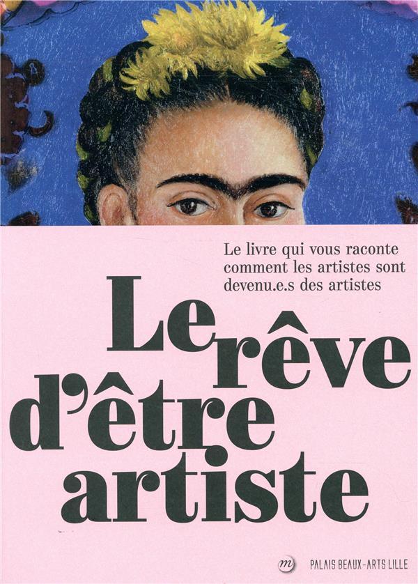 REVE D'ETRE ARTISTE (LE)
