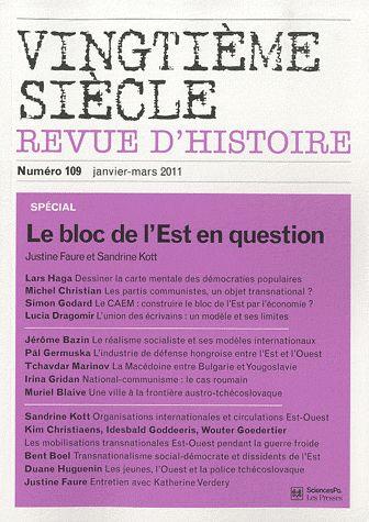 Revue vingtieme siecle t.109; le bloc de l'est en question (janvier-mars 2011)