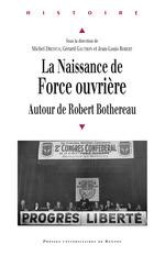 Vente EBooks : La naissance de Force ouvrière  - Jean-Louis Robert - Michel DREYFUS - Gérard Gautron