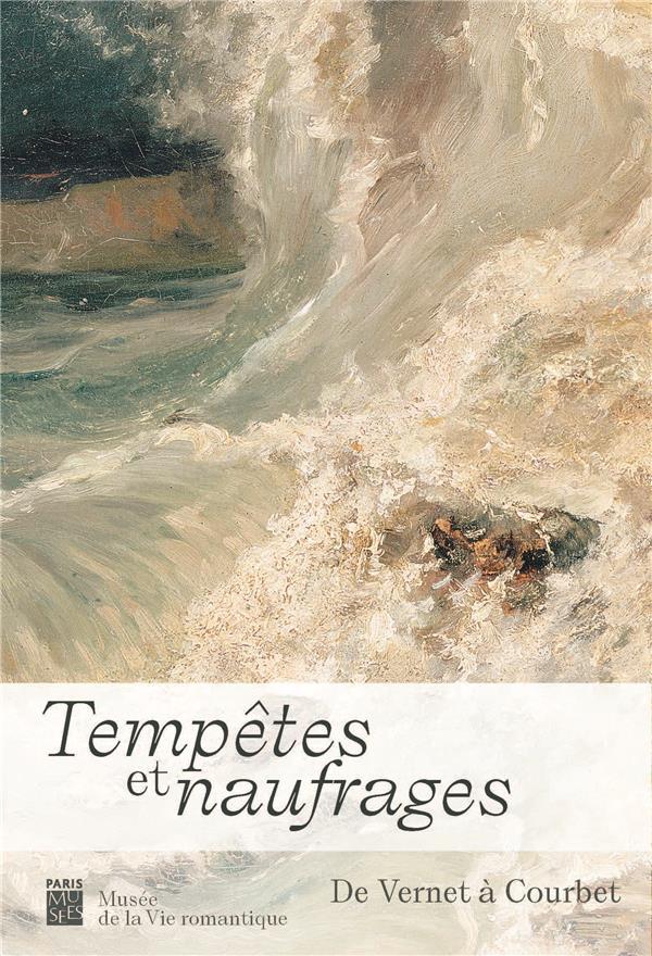tempêtes et naufrages ; de Vernet à Courbet