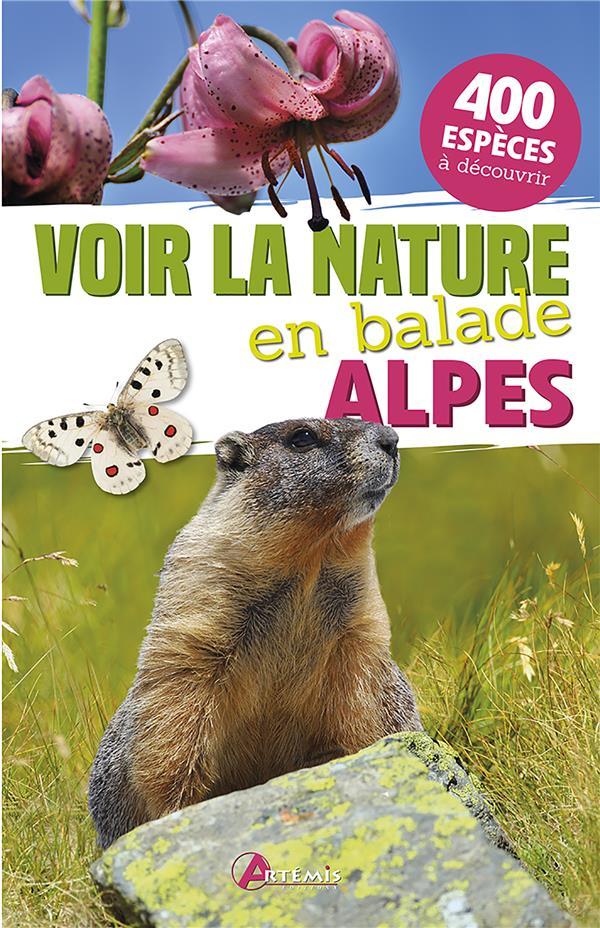 Voir la nature en balade ; Alpes