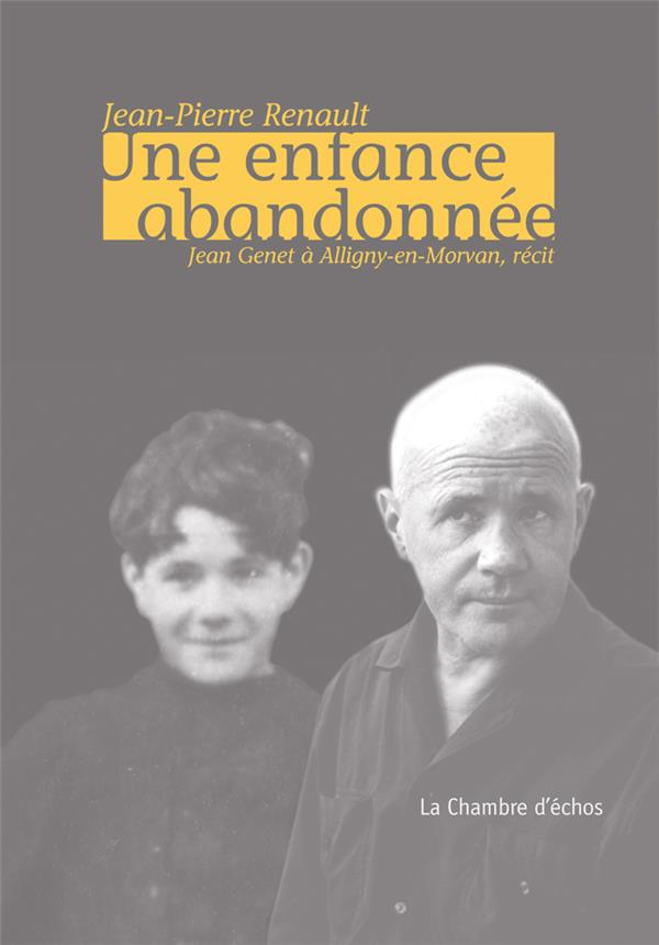 Une enfance abandonnée ; Jean Genet à Alligny-en-Morvan