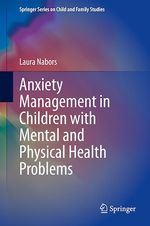 Anxiety Management in Children with Mental and Physical Health Problems  - Laura Nabors
