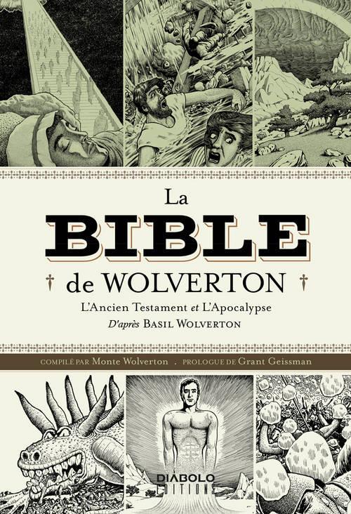 La Bible de Wolverton ; l'Ancien Testament et l'Apocalypse ; d'après Basil Wolverton