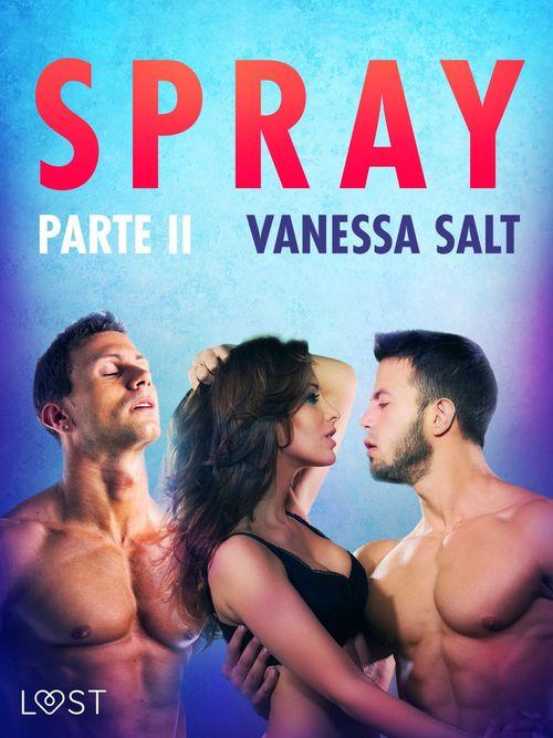 Spray - Parte II - Conto Erótico
