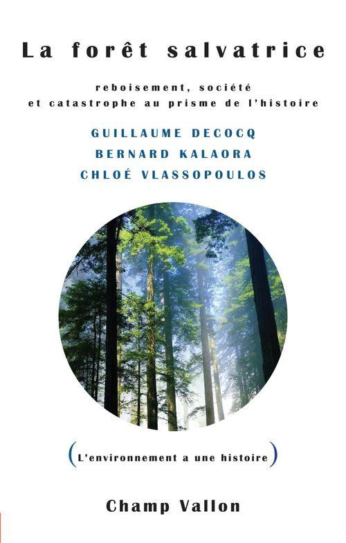 La forêt salvatrice ; reboisement, société et catastrophe au prisme de l'histoire