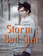 Storm : Bad Star  - Mélia Lavert