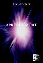 Après la Mort  - Léon Denis